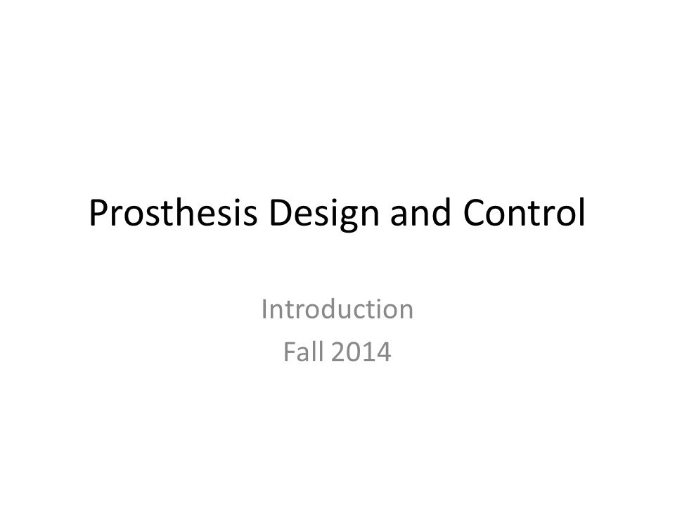 Prosthesis Design and Control