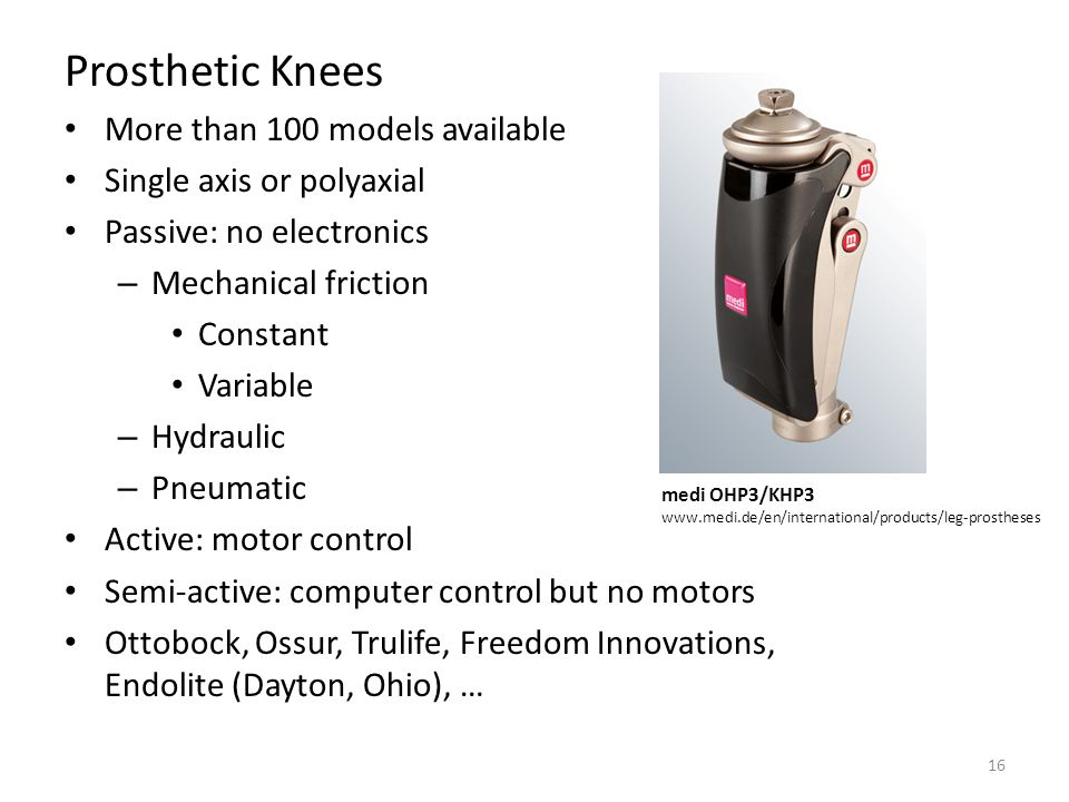 Prosthetic Knees More than 100 models available