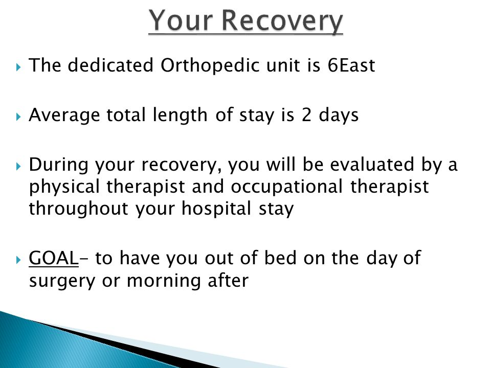 Your Recovery The dedicated Orthopedic unit is 6East