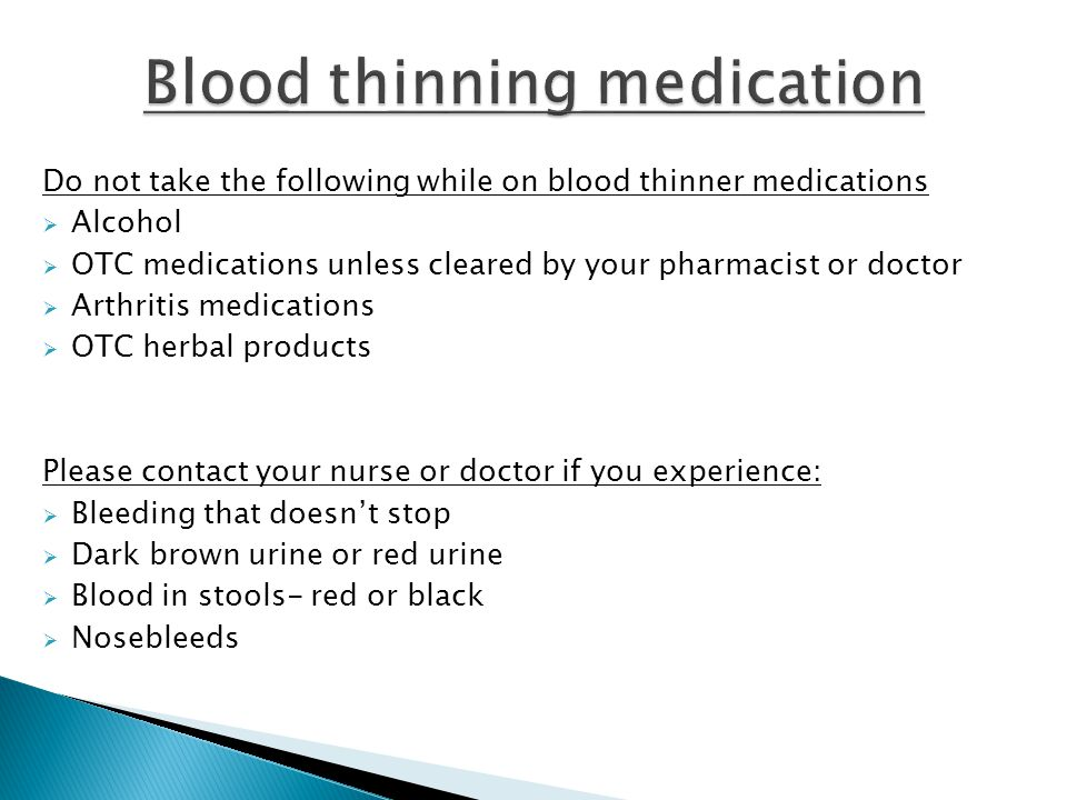Blood thinning medication