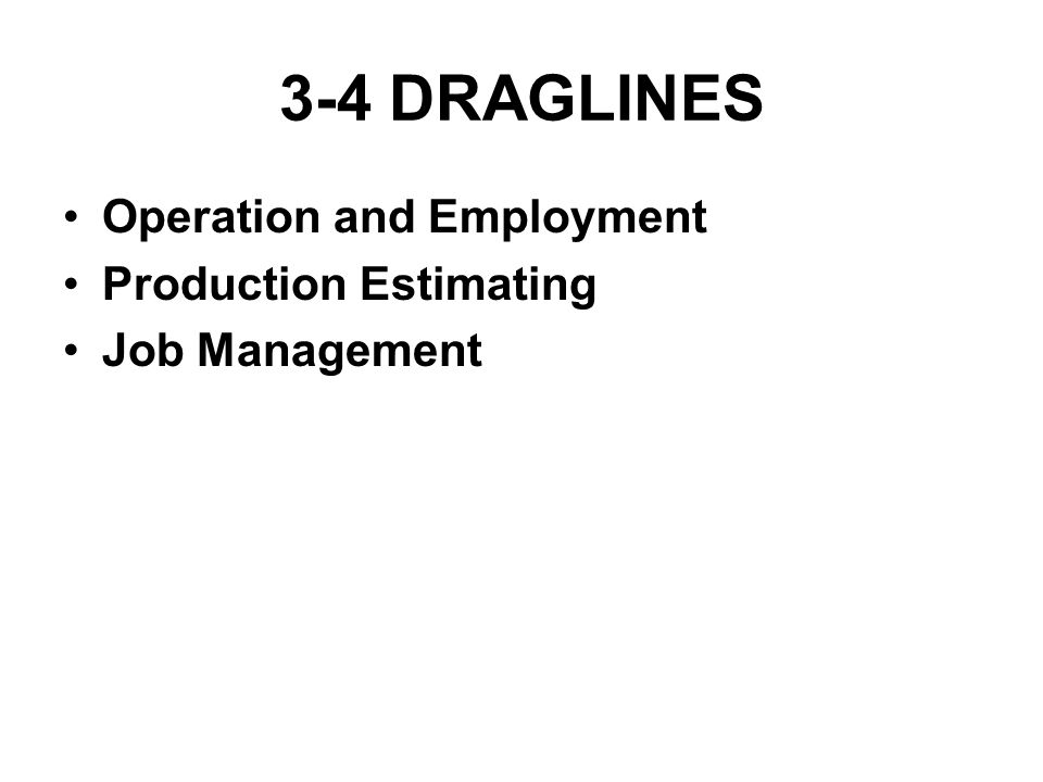 3-4 DRAGLINES Operation and Employment Production Estimating