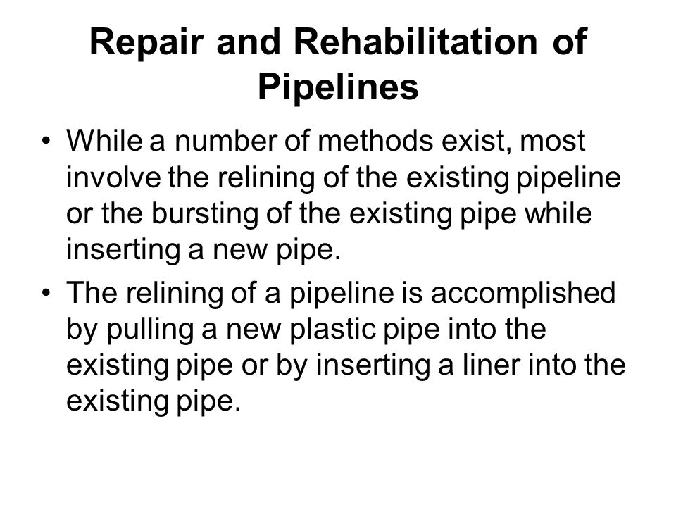 Repair and Rehabilitation of Pipelines