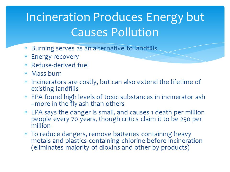 Incineration Produces Energy but Causes Pollution