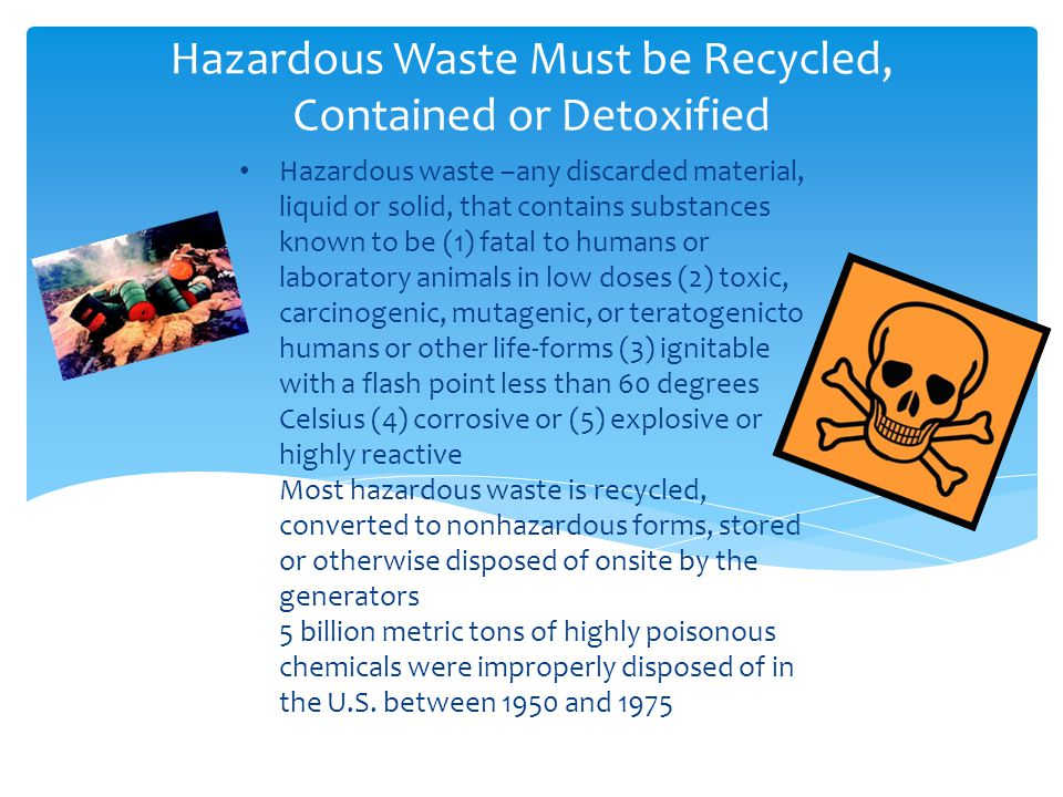 Hazardous Waste Must be Recycled, Contained or Detoxified