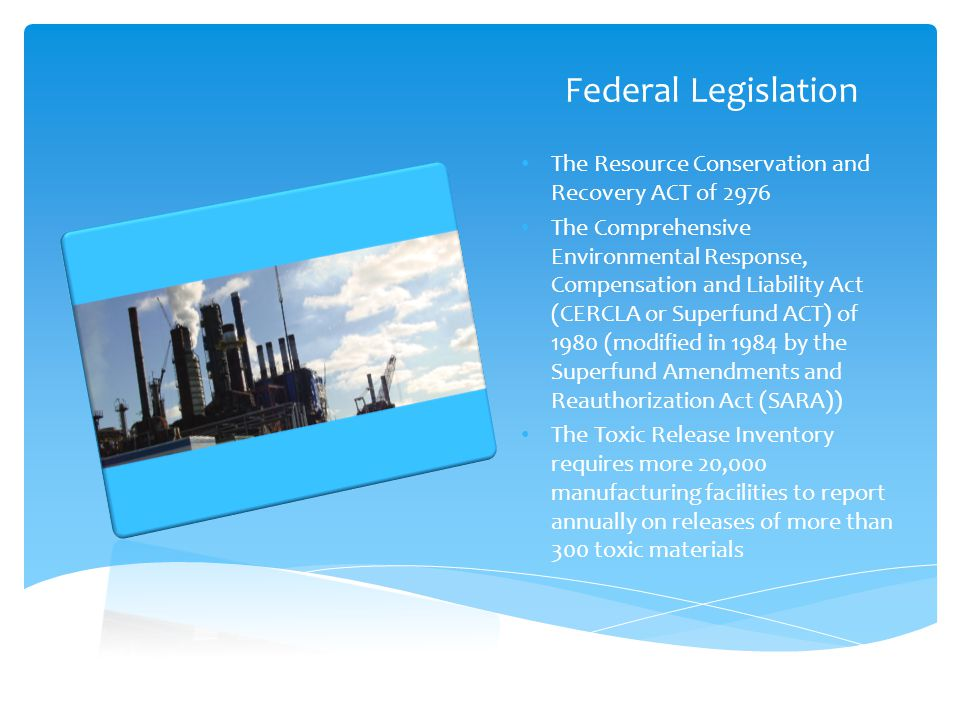 Federal Legislation The Resource Conservation and Recovery ACT of 2976