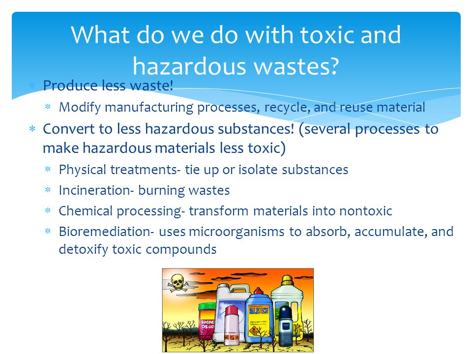 What do we do with toxic and hazardous wastes