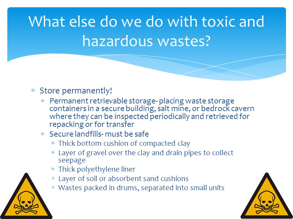 What else do we do with toxic and hazardous wastes