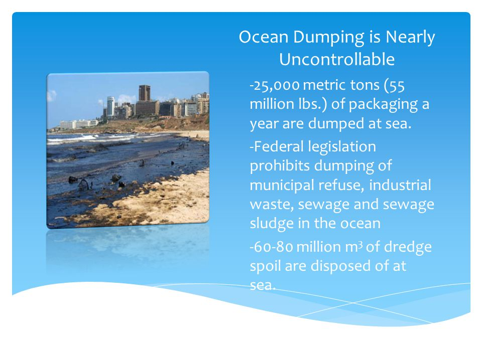 Ocean Dumping is Nearly Uncontrollable