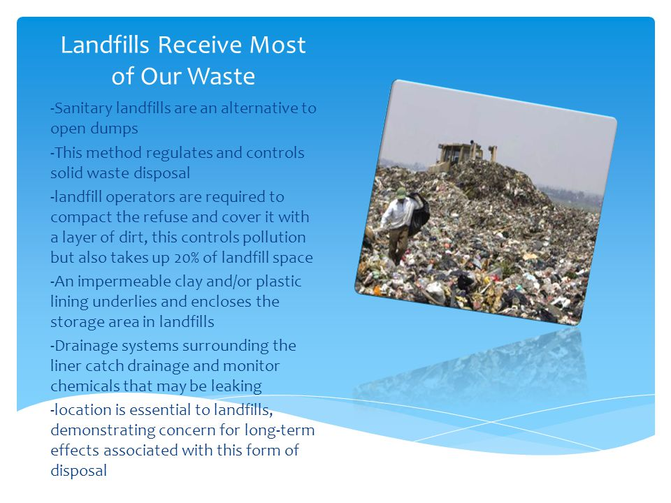 Landfills Receive Most of Our Waste