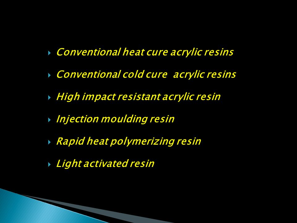 Conventional heat cure acrylic resins