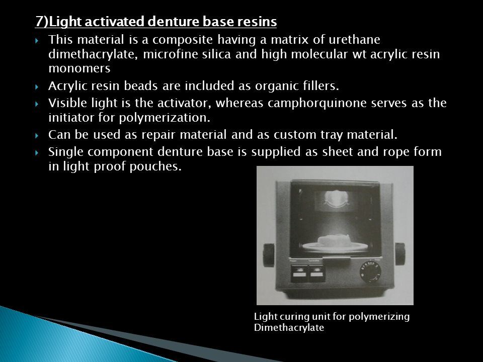 7)Light activated denture base resins