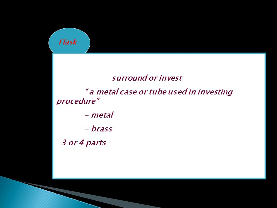 a metal case or tube used in investing procedure