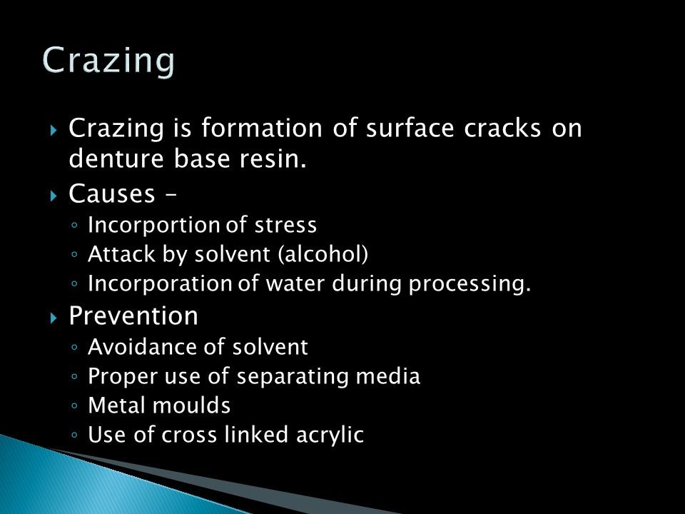 Crazing Crazing is formation of surface cracks on denture base resin.