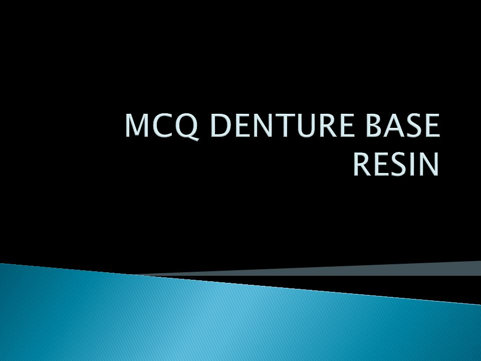 MCQ DENTURE BASE RESIN