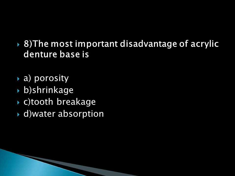 8)The most important disadvantage of acrylic denture base is