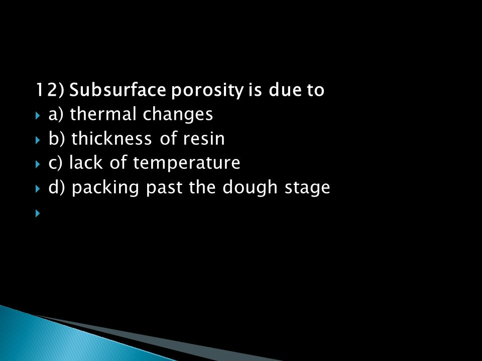 12) Subsurface porosity is due to