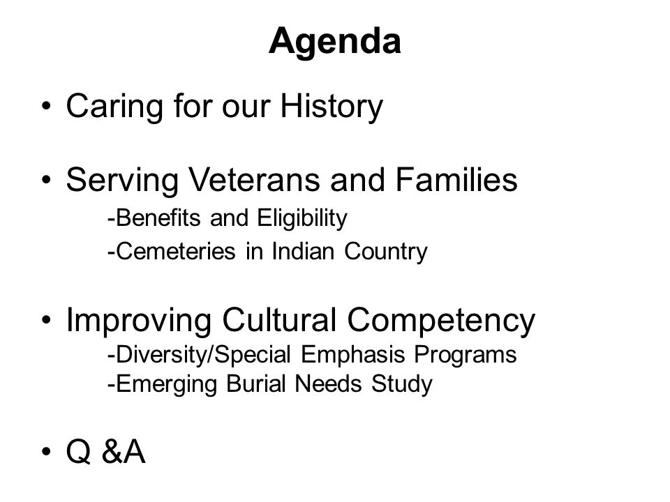 Agenda Caring for our History Serving Veterans and Families