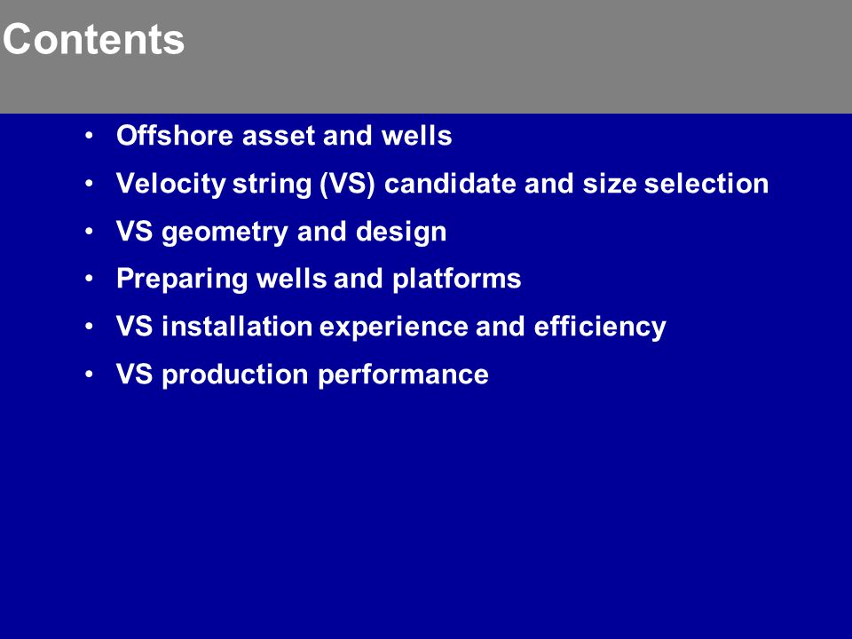 Contents Offshore asset and wells