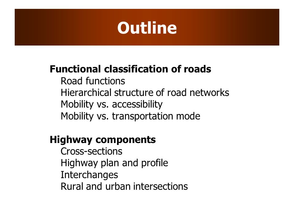 Outline Functional classification of roads Road functions