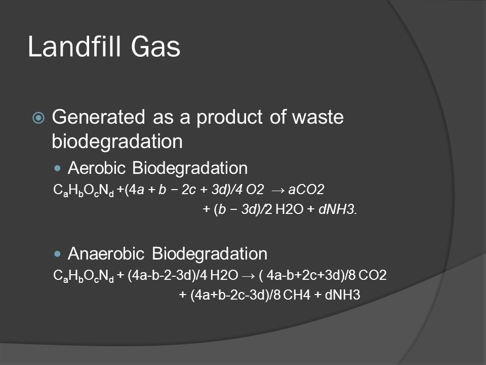 Landfill Gas Generated as a product of waste biodegradation