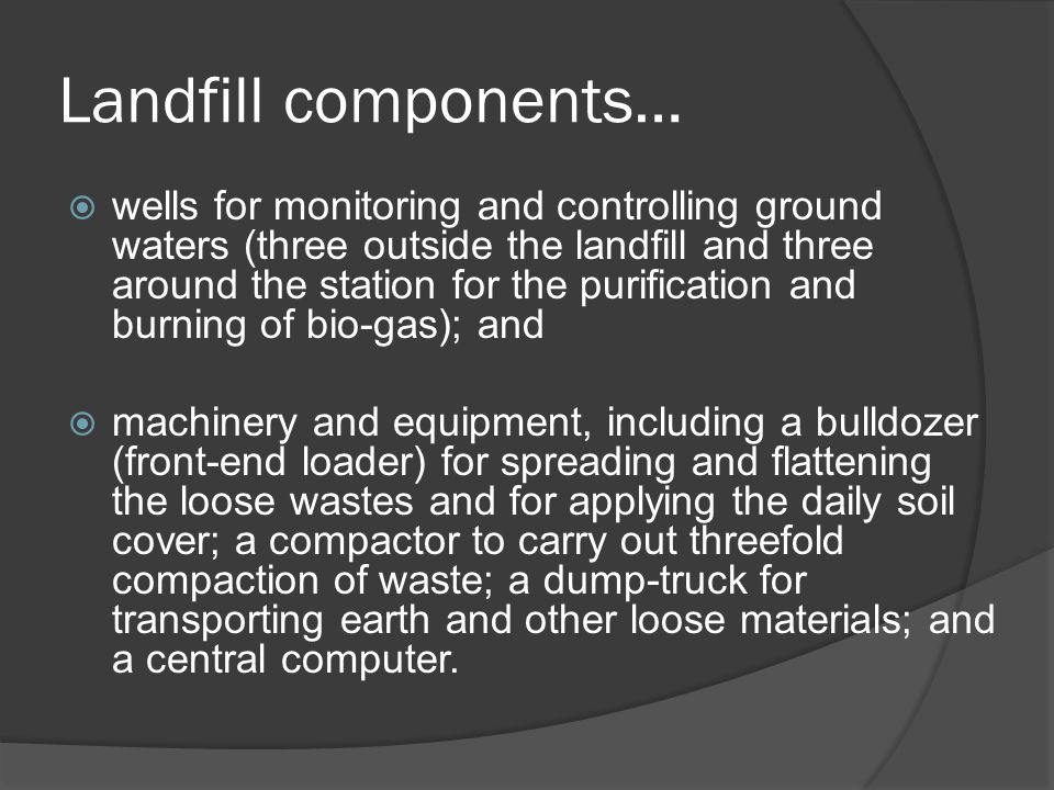 Landfill components…