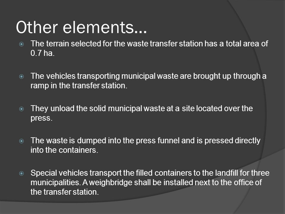 Other elements… The terrain selected for the waste transfer station has a total area of 0.7 ha.