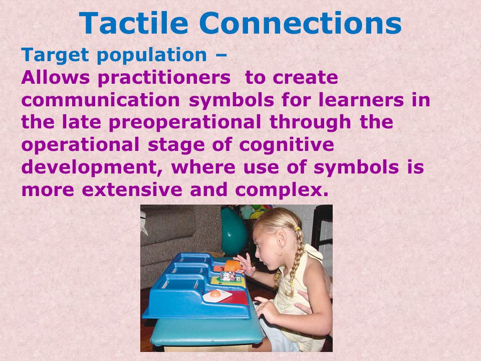 Tactile Connections Target population –