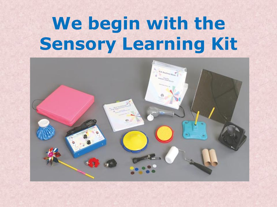 We begin with the Sensory Learning Kit