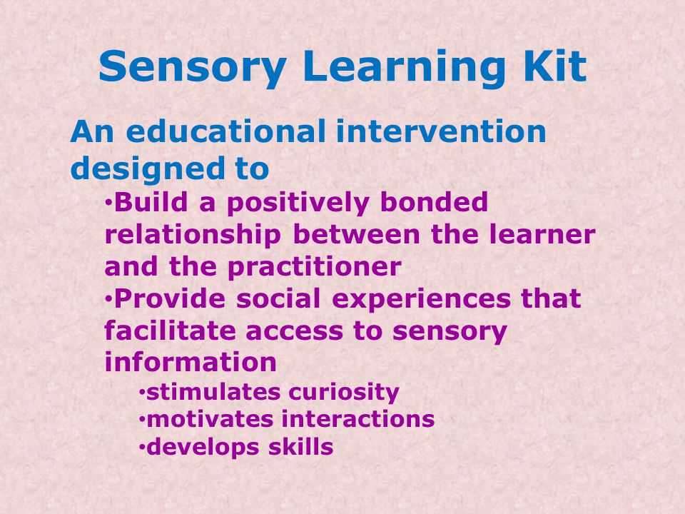 Sensory Learning Kit An educational intervention designed to