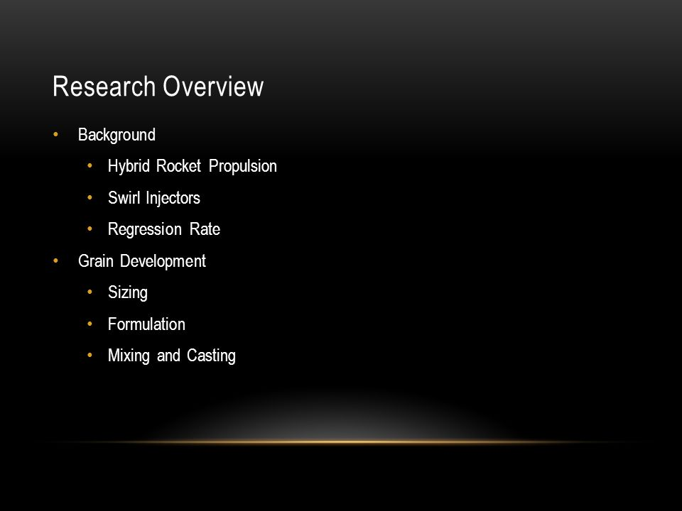Research Overview Background Hybrid Rocket Propulsion Swirl Injectors