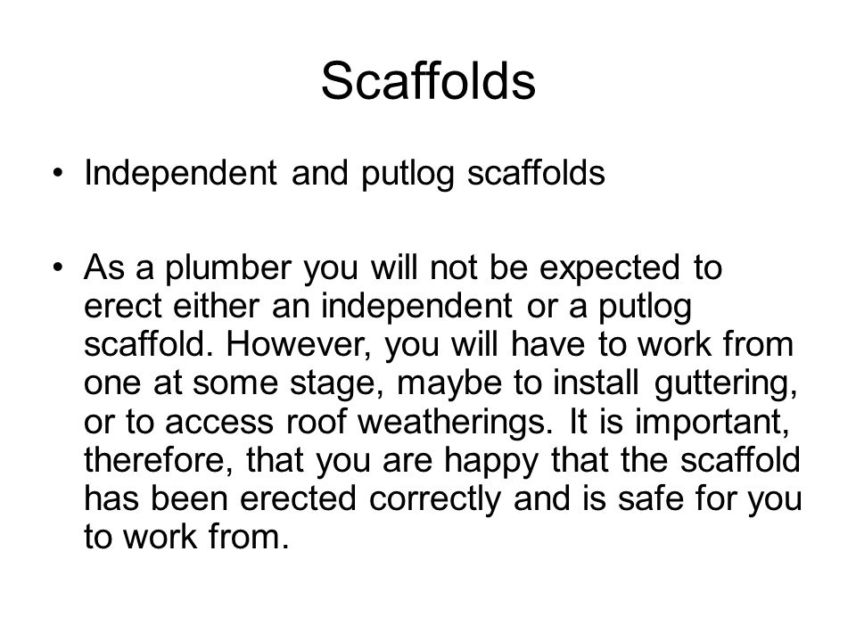 Scaffolds Independent and putlog scaffolds