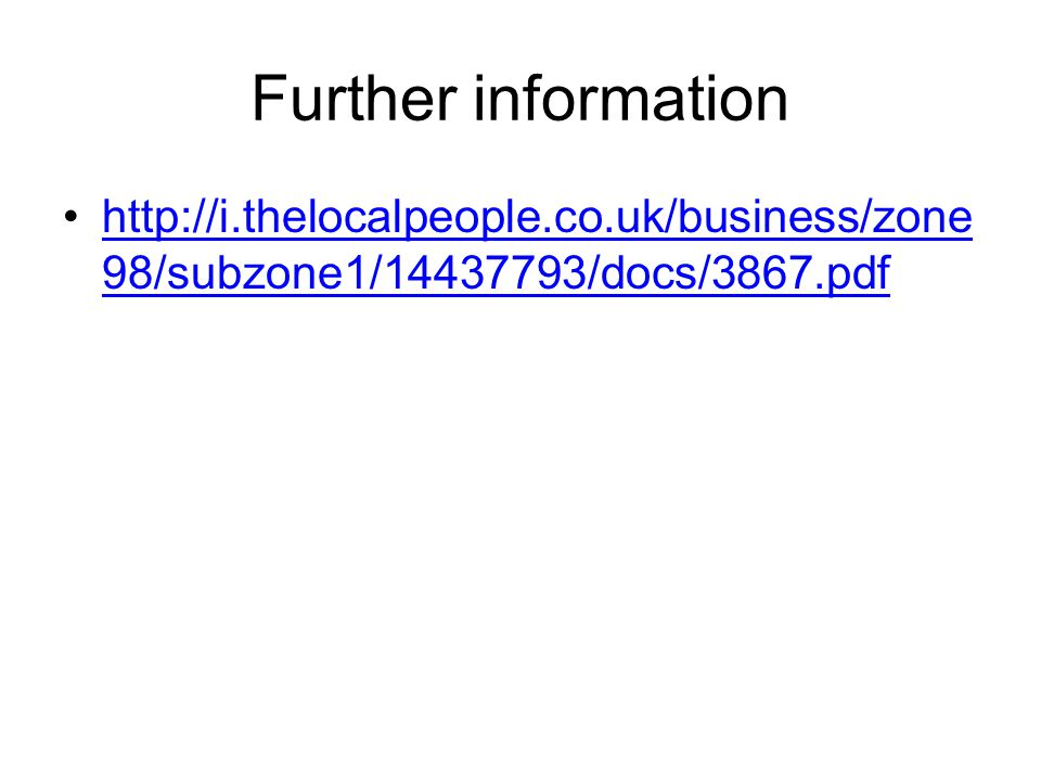 Further information http://i.thelocalpeople.co.uk/business/zone98/subzone1/14437793/docs/3867.pdf