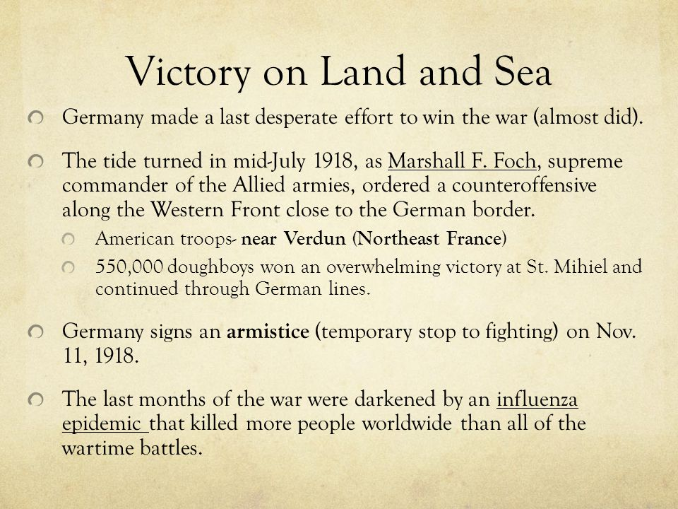 Victory on Land and Sea Germany made a last desperate effort to win the war (almost did).