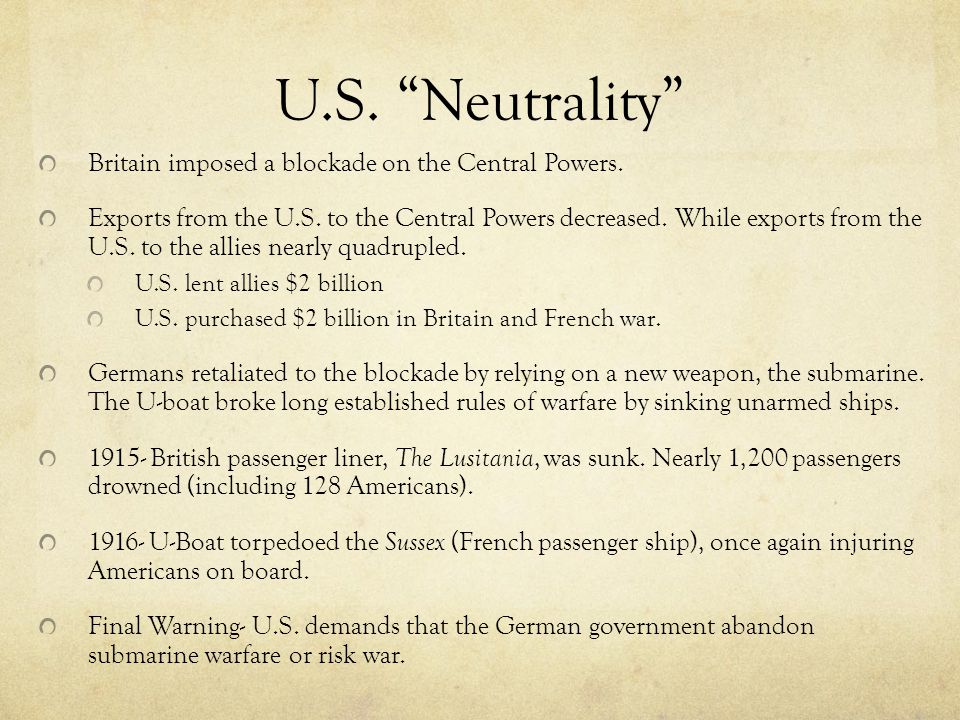 U.S. Neutrality Britain imposed a blockade on the Central Powers.