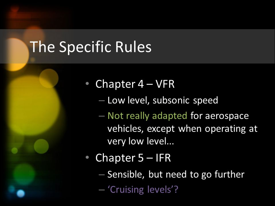 The Specific Rules Chapter 4 – VFR Chapter 5 – IFR