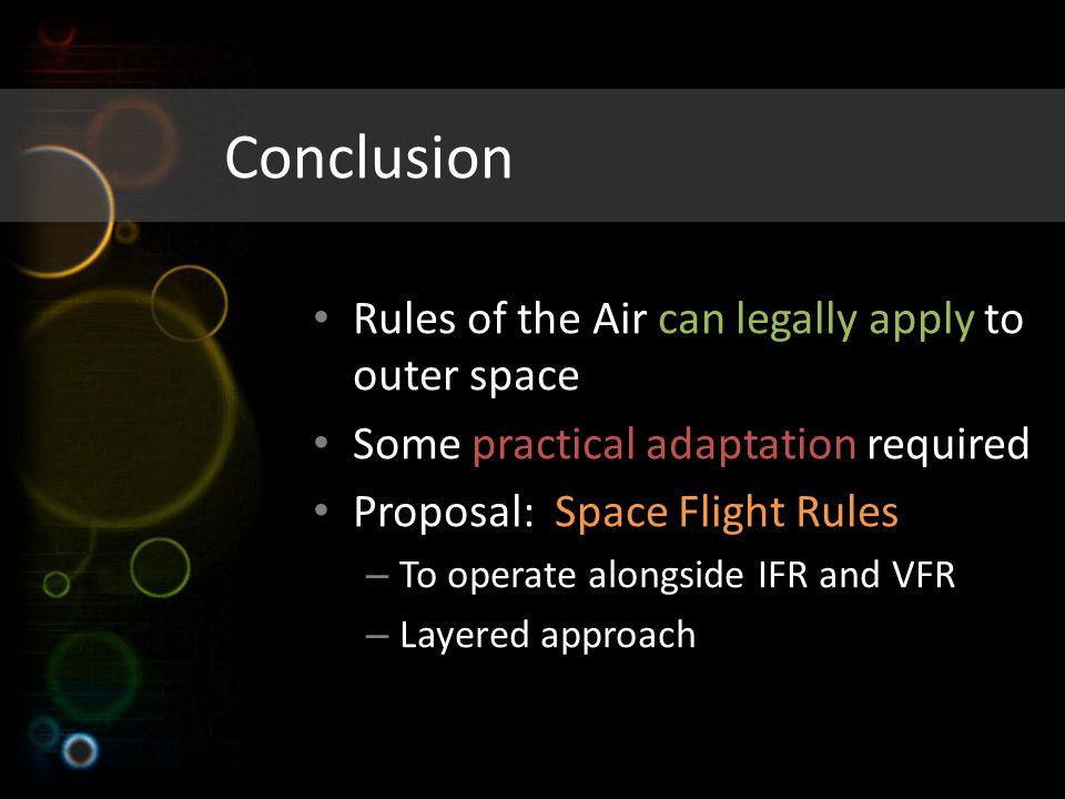 Conclusion Rules of the Air can legally apply to outer space