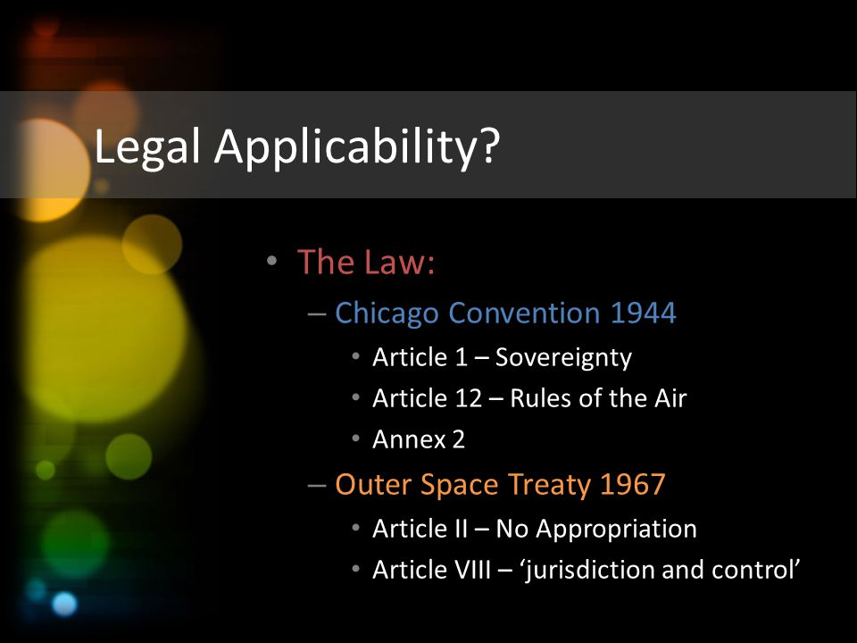 Legal Applicability The Law: Chicago Convention 1944