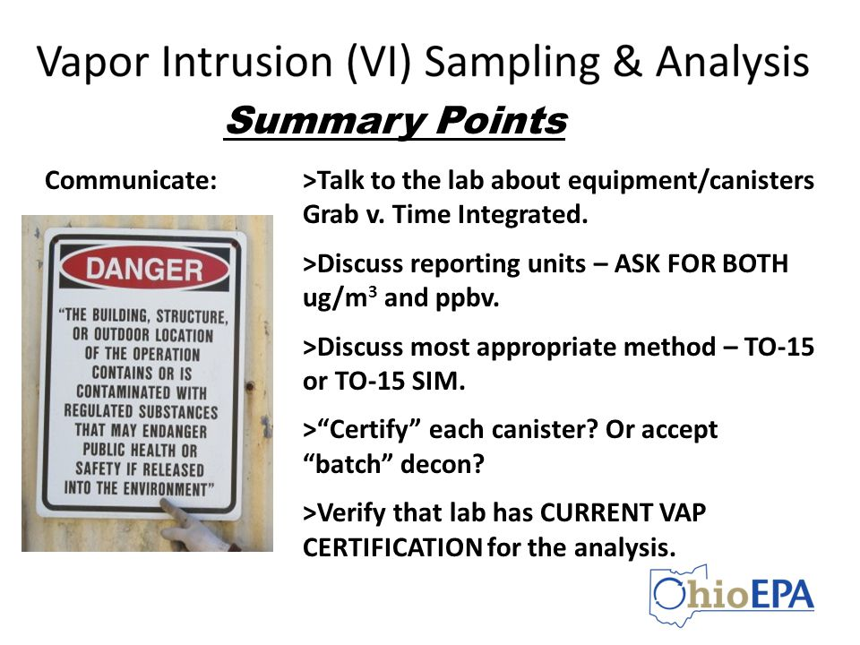 Summary Points Communicate: >Talk to the lab about equipment/canisters Grab v. Time Integrated.