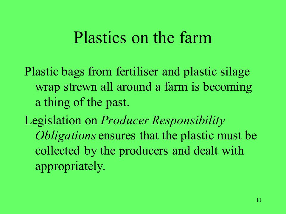 Plastics on the farm Plastic bags from fertiliser and plastic silage wrap strewn all around a farm is becoming a thing of the past.