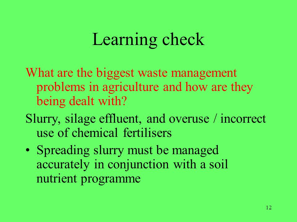 Learning check What are the biggest waste management problems in agriculture and how are they being dealt with