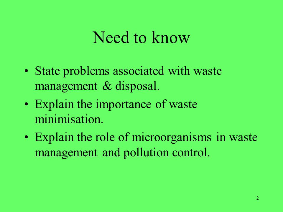 Need to know State problems associated with waste management & disposal. Explain the importance of waste minimisation.