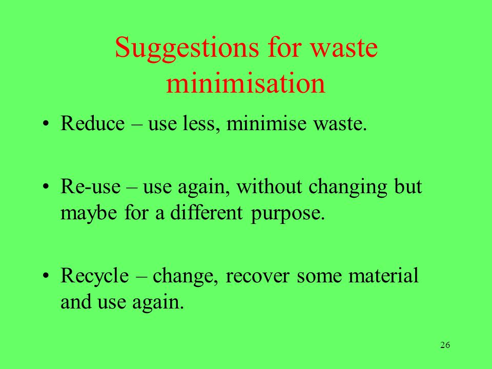 Suggestions for waste minimisation