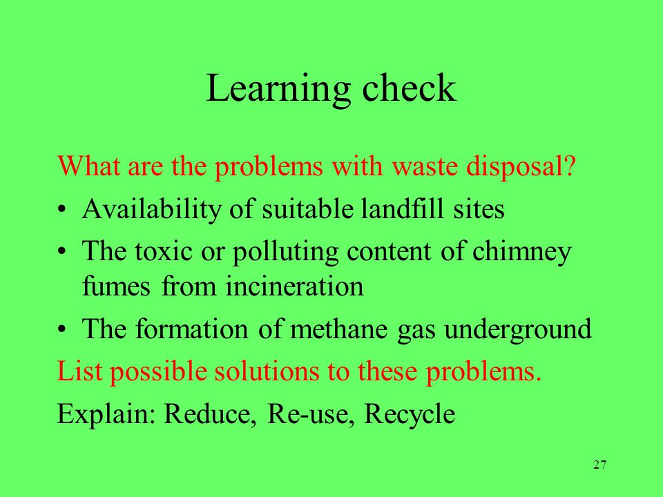 Learning check What are the problems with waste disposal