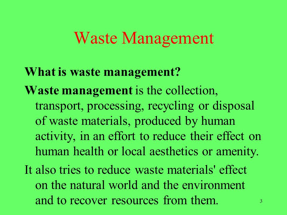 Waste Management What is waste management
