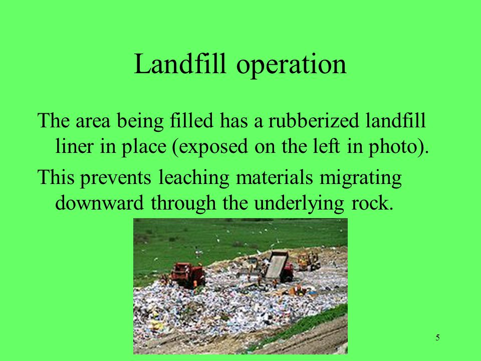 Landfill operation The area being filled has a rubberized landfill liner in place (exposed on the left in photo).