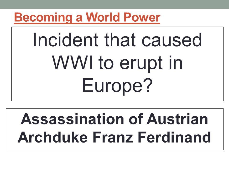 Assassination of Austrian Archduke Franz Ferdinand