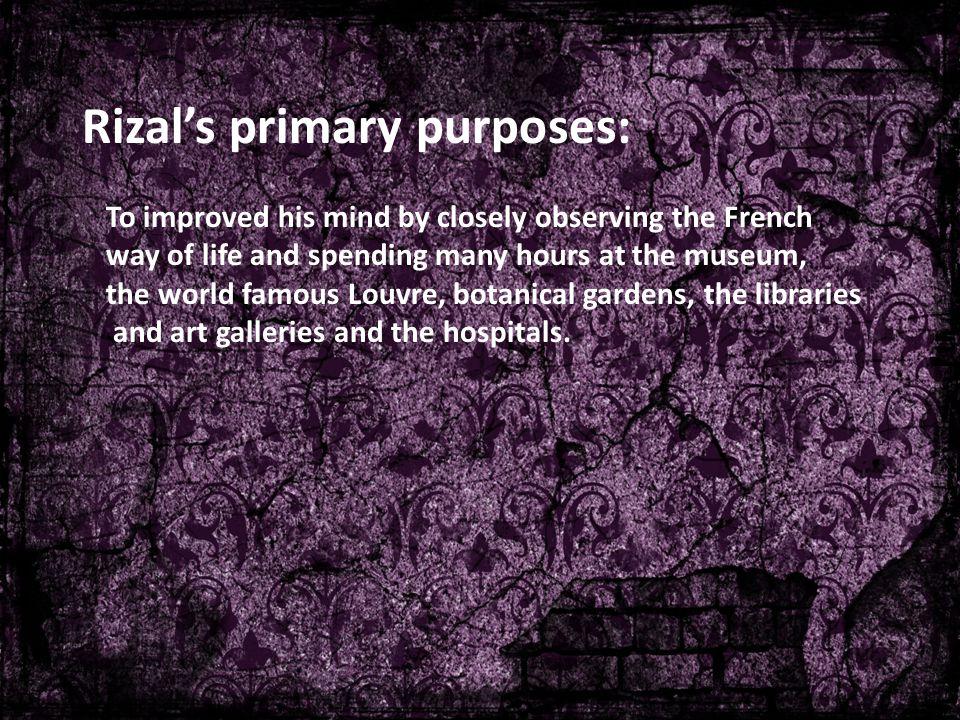 Rizal's primary purposes: