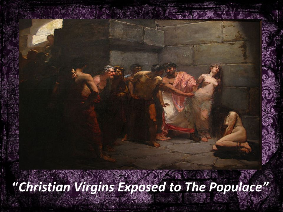 Christian Virgins Exposed to The Populace
