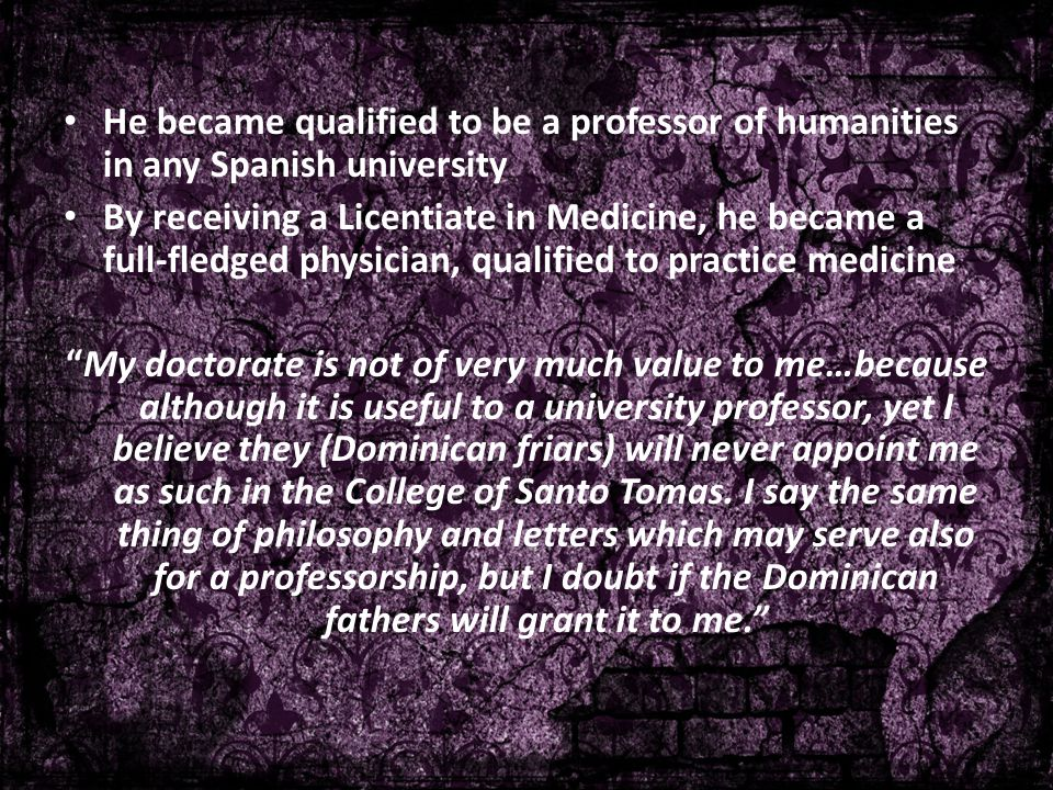He became qualified to be a professor of humanities in any Spanish university