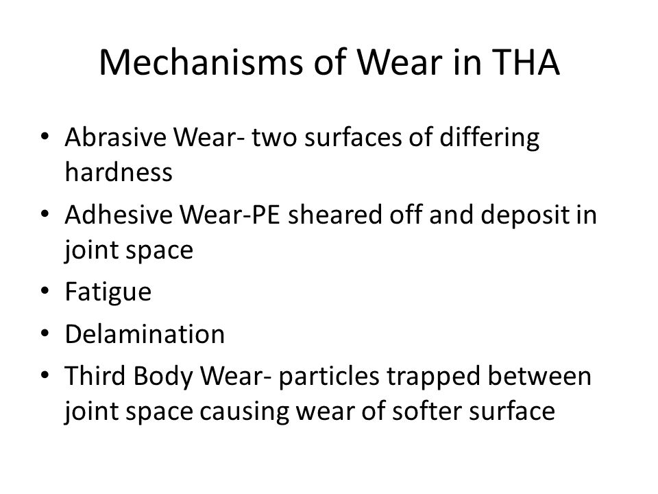 Mechanisms of Wear in THA
